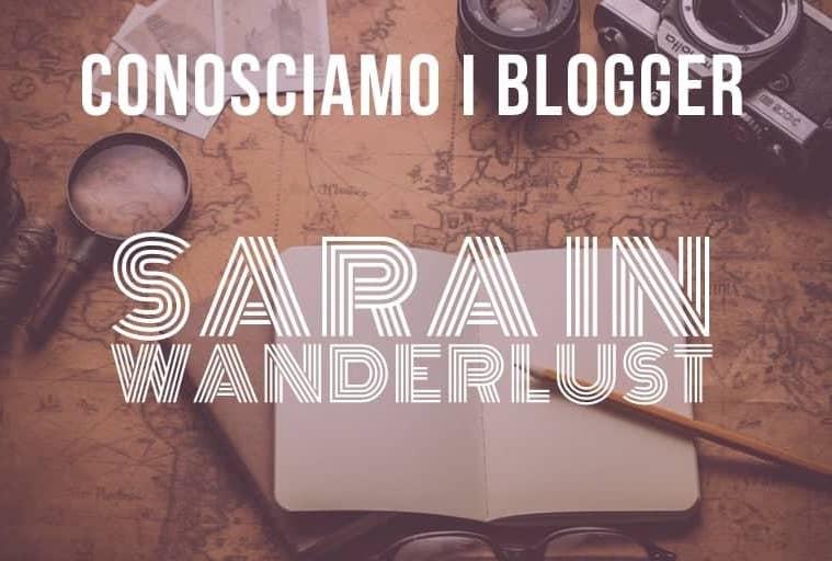Conosciamo i blogger - Sarainwanderlust